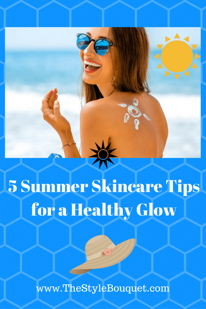 5 Summer Skincare Tips for a Healthy Glow