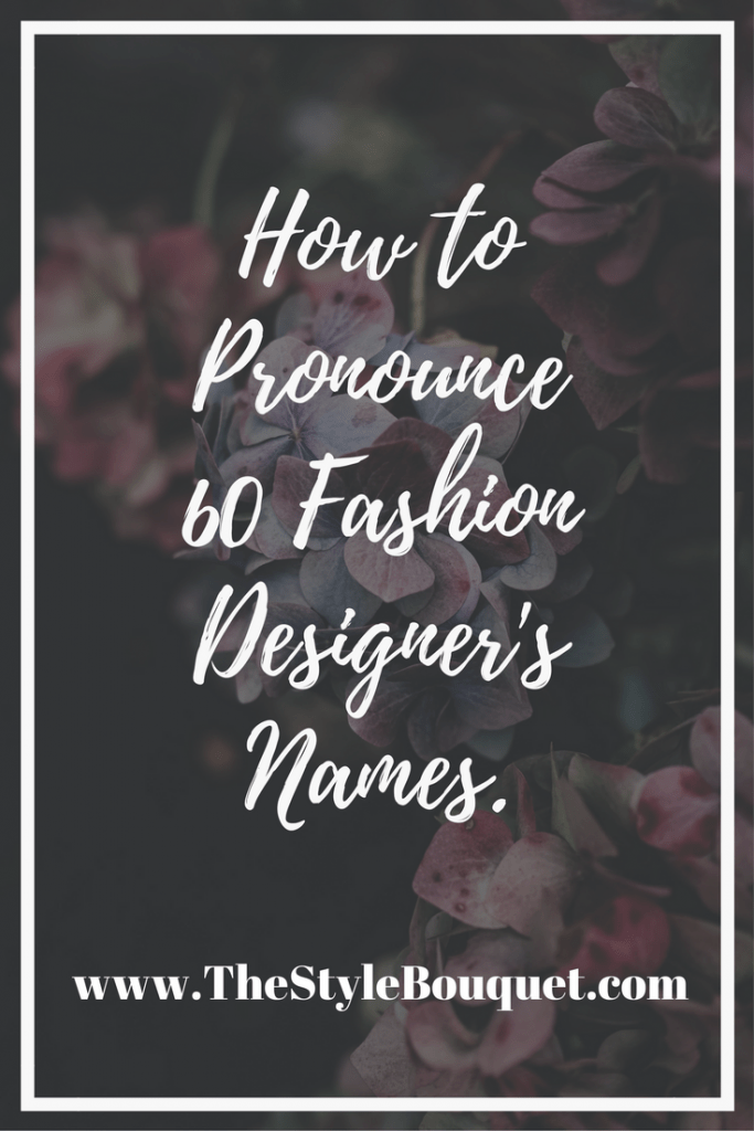 How to Pronounce Designer's Names