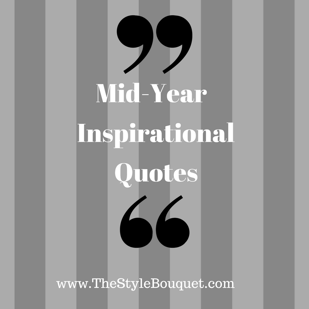 Motivational Inspirational Quotes: Mid-Year Motivational Quotes