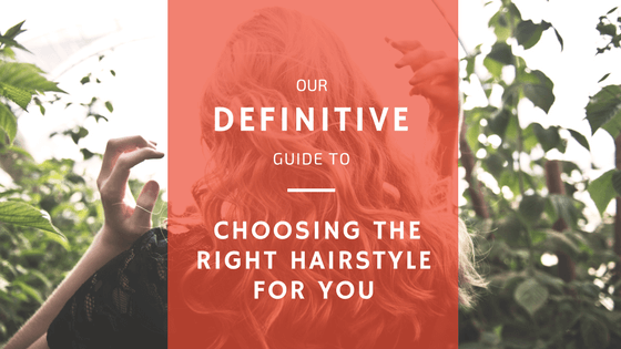 choosing-the-right-hairstyle-guide