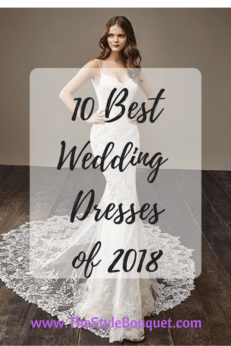 2018 Top 10 It Issues: 10 Best Wedding Dresses Of 2018