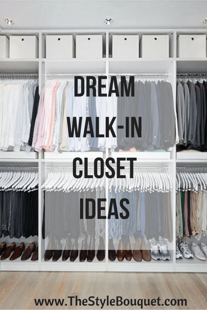 Dream Walk-in Closet Ideas